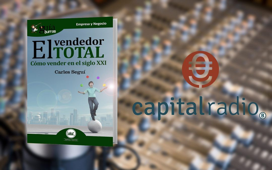 Carles Seguí, autor del GuíaBurros: El vendedor total en Capital Radio