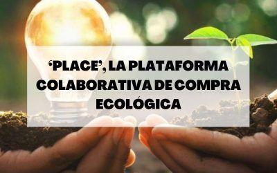 'Place', la plataforma colaborativa de compra ecológica que te encantará